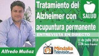 11/07/18 Tratamiento del Alzheimer con acupuntura permanente. Entrevista a Alfredo Muñoz