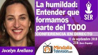 11/09/18 La humildad: Entender que formamos parte del TODO por Jocelyn Arellano