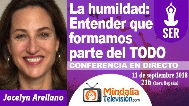 11sep18 21h La humildad Entender que formamos parte del TODO por Jocelyn Arellano
