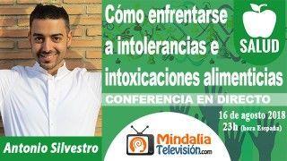16/08/18 Cómo enfrentarse a intolerancias e intoxicaciones alimenticias por Antonio Silvestro