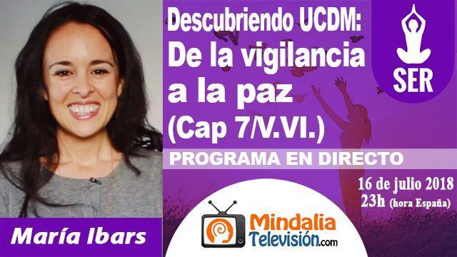 16jul18 23h Descubriendo Un Curso de Milagros De la vigilancia a la paz por María Ibars
