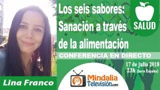 17/07/18 Los seis sabores: Sanación a través de la alimentación por Lina Franco