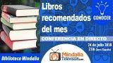 24/07/18 Biblioteca Mindalia: Libros recomendados julio 2018