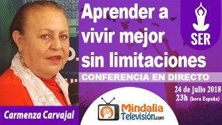 24/07/18 Aprender a vivir mejor sin limitaciones por Carmenza Carvajal