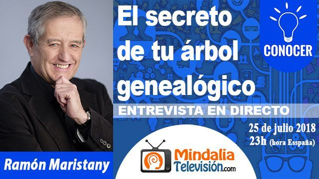 25jul18 23h El secreto de tu árbol genealógico Entrevista a Ramón Maristany