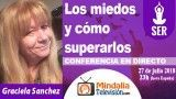 27/07/18 Los miedos y cómo superarlos por Graciela Sanchez
