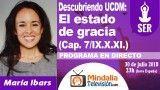30/07/18 UCDM: El estado de gracia (Cap. 7/IX.X.XI.) por María Ibars
