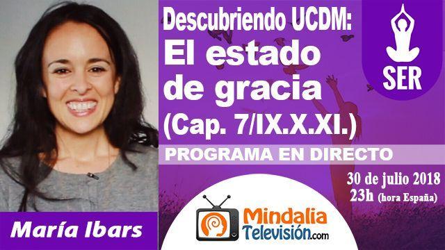 30jul18 23h Descubriendo Un Curso de Milagros El estado de gracia por María Ibars