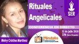 31/07/18 Rituales Angelicales por Melvy Cristina Martinez