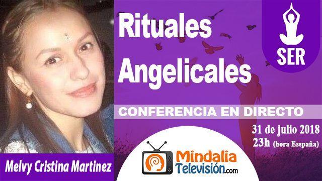 31jul18 23h Rituales Angelicales por Melvy Cristina Martinez