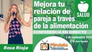 03/09/18 Mejora tu relación de pareja a través de la alimentación por Rosa Rioja