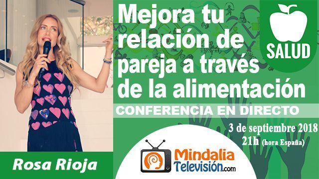 03sep18 21h Mejora tu relación de pareja a través de la alimentación por Rosa Rioja