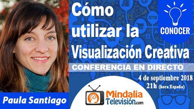 04sep18 21h Cómo utilizar la Visualización Creativa por Paula Santiago