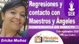 05/09/18 Regresiones y contacto con Maestros y Ángeles por Ericka Muñoz