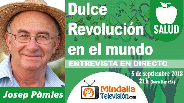 05sep18 21h Dulce Revolución en el mundo Entrevista a Josep Pàmies