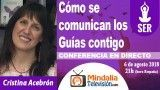 06/08/18 Cómo se comunican los Guías contigo por Cristina Acebrón