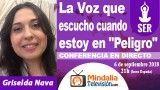 """06/09/18 La Voz que escucho cuando estoy en """"Peligro"""" por Griselda Nava"""