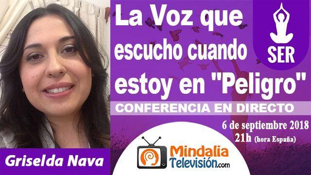 06sep18 21h La Voz que escucho cuando estoy en Peligro por Griselda Nava