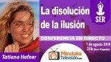 07/08/18 La disolución de la ilusión por Tatiana Hafner