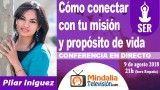 09/08/18 Cómo conectar con tu misión y propósito de vida por Pilar Iniguez