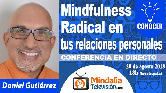 20ago18 18h Mindfulness Radical en tus relaciones personales
