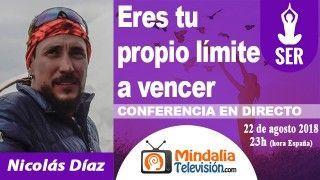 22/08/18 Eres tu propio límite a vencer por Nicolás Díaz