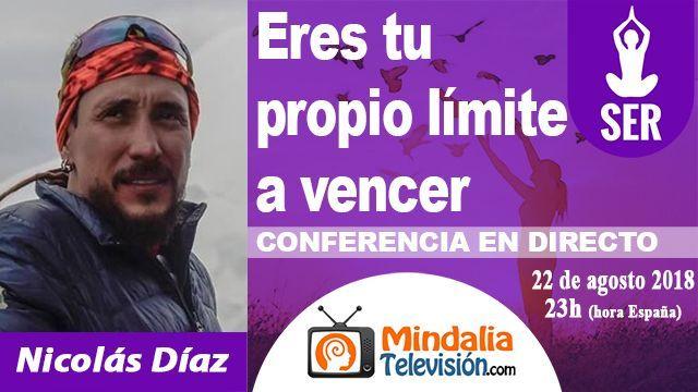 22ago18 23h Eres tu propio límite a vencer por Nicolás Díaz