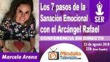 23/08/18 Los 7 pasos de la Sanación Emocional con el Arcángel Rafael por Marcela Arana