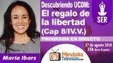 27/08/18 UCDM: El regalo de la libertad (Cap 8/IV.V.) por María Ibars