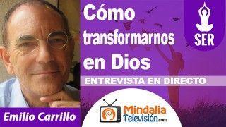 02/10/18 Cómo transformarnos en Dios. Entrevista a Emilio Carrillo