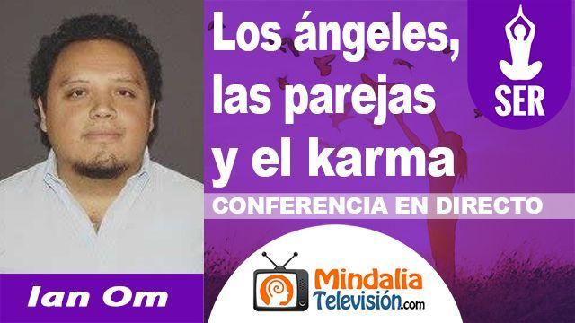 02oct18 23h Los angeles las parejas y el karma por Ian Om