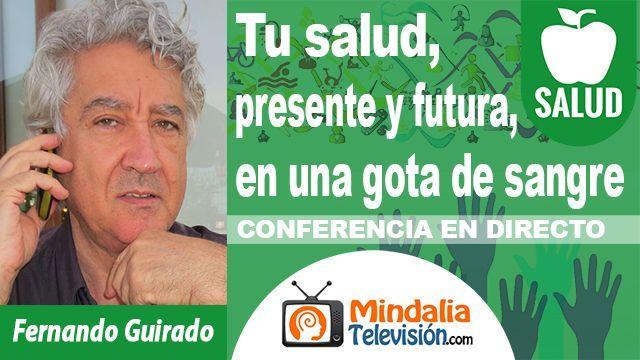 04oct18 20h Tu salud presente y futura en una gota de sangre por Fernando Guirado