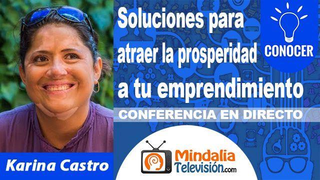 05oct18 20h Soluciones para atraer la prosperidad a tu emprendimiento por Karina Castro