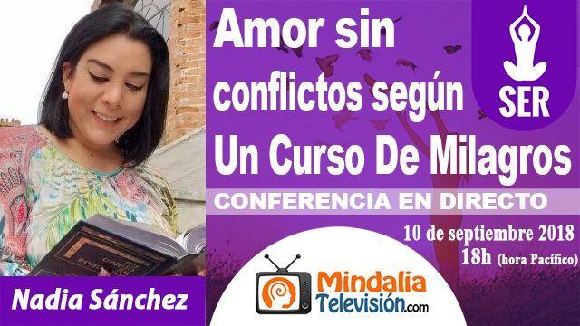 10sep18 18h Amor sin conflictos según Un Curso De Milagros por Nadia Sánchez