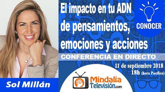 11sep18 18h El impacto en tu ADN de pensamientos emociones y acciones por Sol Millán