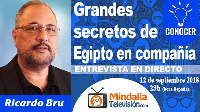 12sep18 23h Grandes secretos de Egipto en compañía de Ricardo Bru