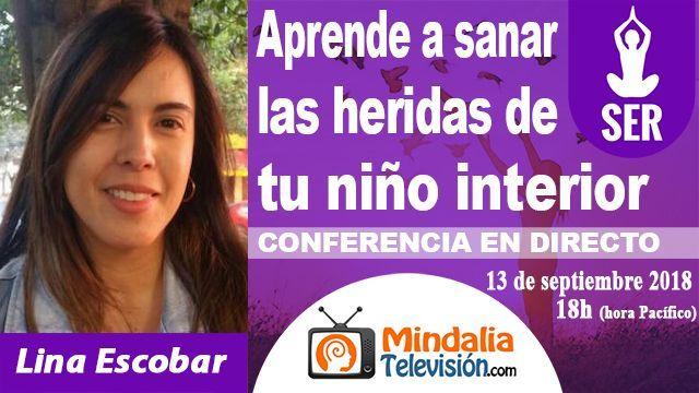 13sep18 18h Aprende a sanar las heridas de tu niño interior por Lina Escobar