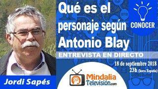 18/09/18 Qué es el personaje según Antonio Blay. Entrevista a Jordi Sapés