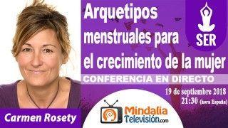 19/09/18 Arquetipos menstruales para el crecimiento de la mujer por Carmen Rosety