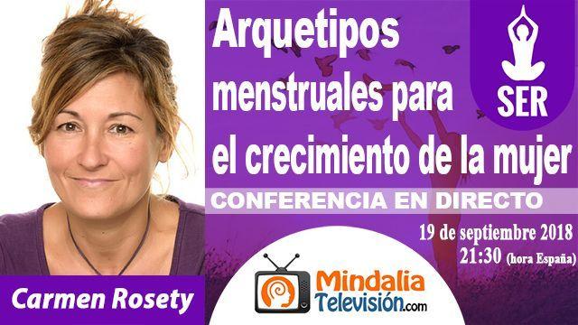 19sep18 2130h Arquetipos menstruales para el crecimiento de la mujer por Carmen Rosety