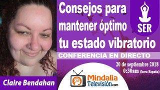 20/09/18 Consejos para mantener óptimo tu estado vibratorio por Claire Bendahan
