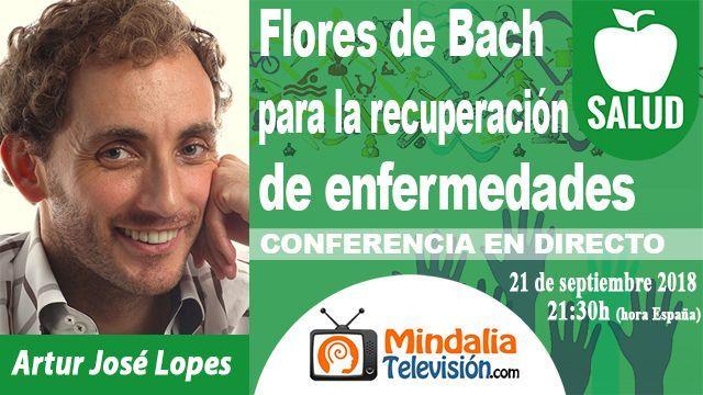 21sep18 2130h Flores de Bach para la recuperación de enfermedades por Artur José Lopes