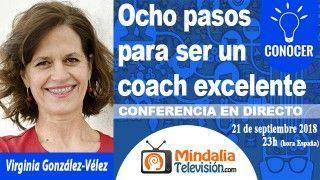 21/09/18  8 pasos para ser un coach excelente por Virginia González-Vélez