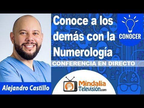 Conoce a los demás con la Numerología por Alejandro Castillo