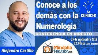 25/09/18 Conoce a los demás con la Numerología por Alejandro Castillo