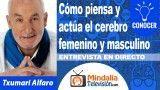 26/09/18 Cómo piensa y actúa el cerebro femenino y masculino. Entrevista a Txumari Alfaro