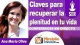 26/09/18 Claves para recuperar la plenitud en tu vida por Ana María Oliva