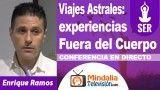 26/09/18 Viajes Astrales: experiencias Fuera del Cuerpo con Enrique Ramos