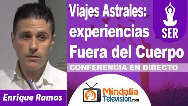 26sep18 23h Viajes Astrales experiencias Fuera del Cuerpo con Enrique Ramos
