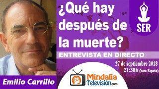 27/09/18 ¿Qué hay después de la muerte? por Emilio Carrillo